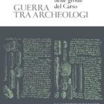 Guerra tra archeologi - Le ricerche di L. K. Moser nelle grotte del Carso